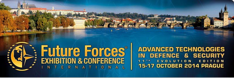 FUTURE FORCES 2014 EXHIBITION & CONFERENCE - ADVANCED TECHNOLOGIES IN DEFENCE & SECURITY - 15-17 OCTOBER 2014, PRAGUE, CZECH REPUBLIC